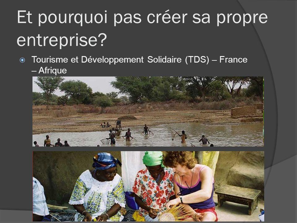 Et pourquoi pas créer sa propre entreprise? Tourisme et Développement Solidaire (TDS) – France – Afrique