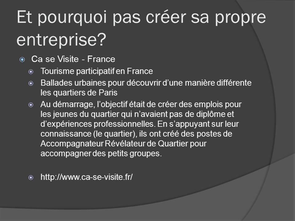 Et pourquoi pas créer sa propre entreprise? Ca se Visite - France Tourisme participatif en France Ballades urbaines pour découvrir dune manière différ