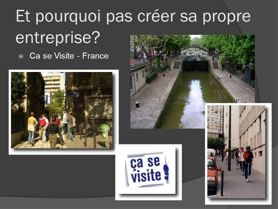 Et pourquoi pas créer sa propre entreprise? Ca se Visite - France