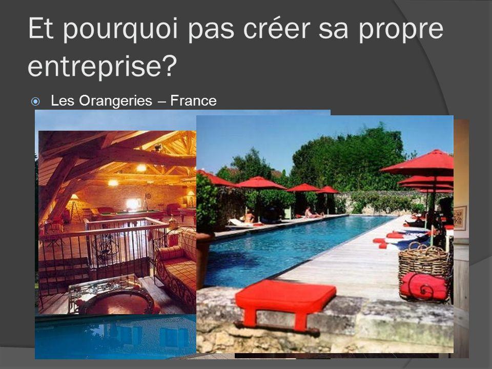 Et pourquoi pas créer sa propre entreprise? Les Orangeries – France