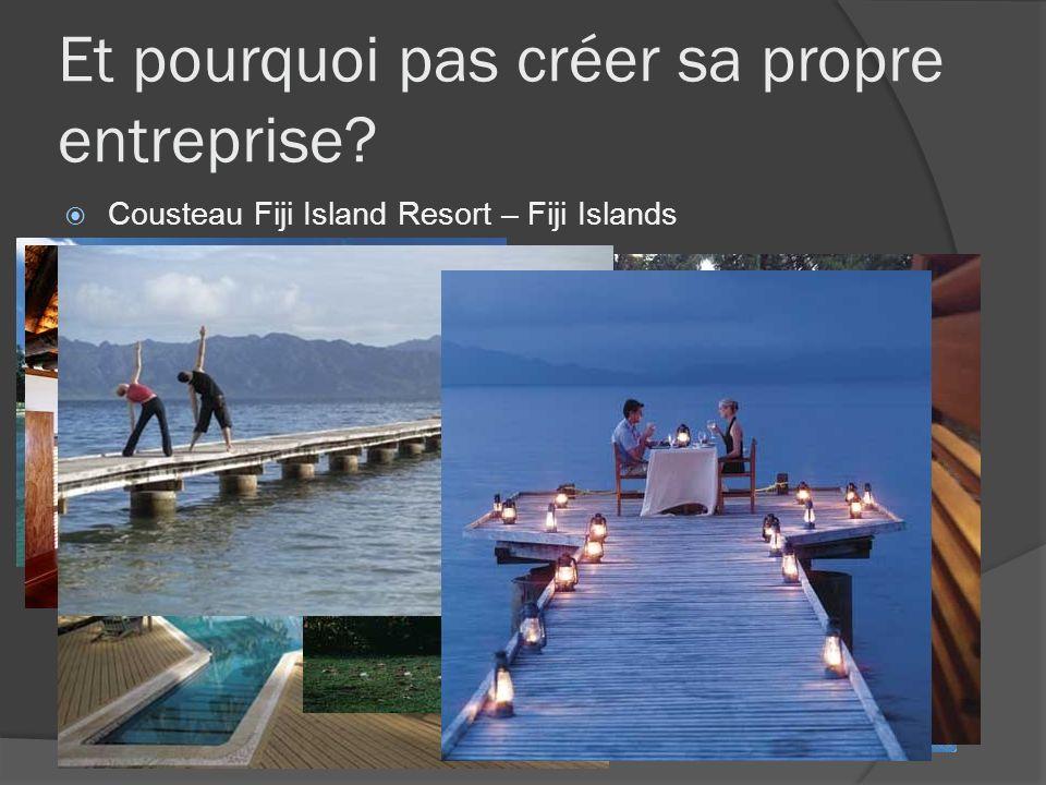 Et pourquoi pas créer sa propre entreprise? Cousteau Fiji Island Resort – Fiji Islands