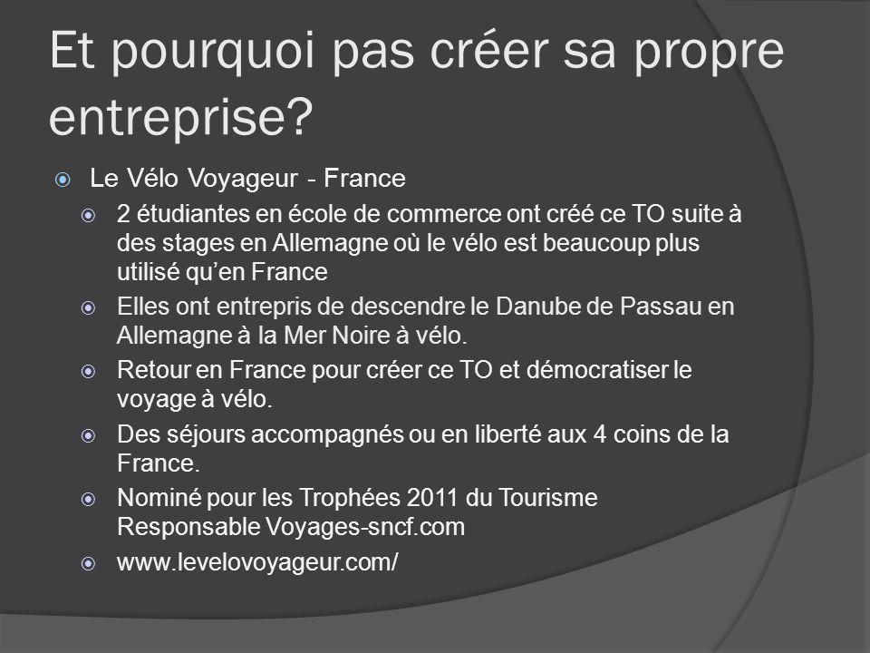 Et pourquoi pas créer sa propre entreprise? Le Vélo Voyageur - France 2 étudiantes en école de commerce ont créé ce TO suite à des stages en Allemagne