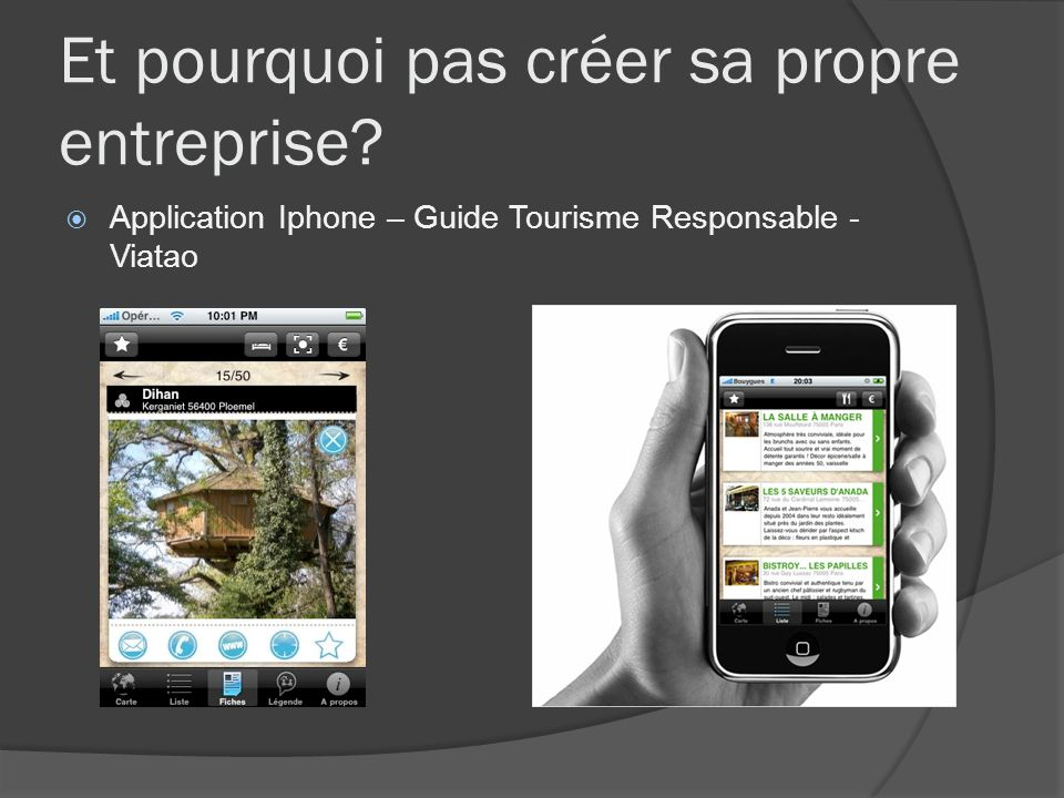Et pourquoi pas créer sa propre entreprise? Application Iphone – Guide Tourisme Responsable - Viatao