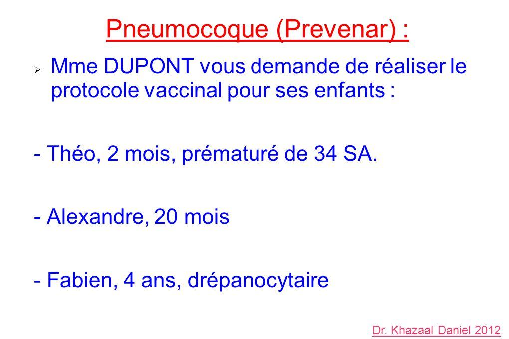 Pneumocoque (Prevenar) : Mme DUPONT vous demande de réaliser le protocole vaccinal pour ses enfants : - Théo, 2 mois, prématuré de 34 SA. - Alexandre,