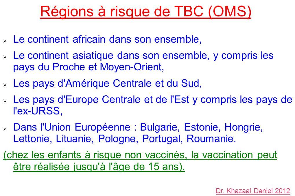 Régions à risque de TBC (OMS) Le continent africain dans son ensemble, Le continent asiatique dans son ensemble, y compris les pays du Proche et Moyen-Orient, Les pays d Amérique Centrale et du Sud, Les pays d Europe Centrale et de l Est y compris les pays de l ex-URSS, Dans l Union Européenne : Bulgarie, Estonie, Hongrie, Lettonie, Lituanie, Pologne, Portugal, Roumanie.