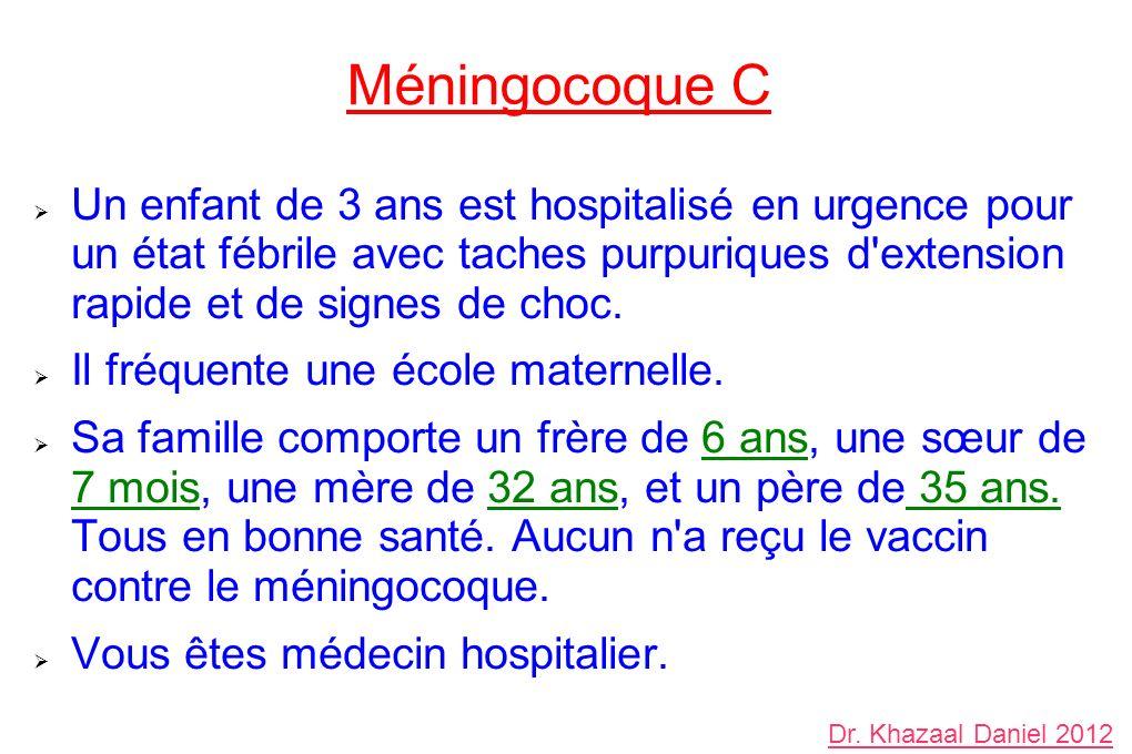 Un enfant de 3 ans est hospitalisé en urgence pour un état fébrile avec taches purpuriques d'extension rapide et de signes de choc. Il fréquente une é
