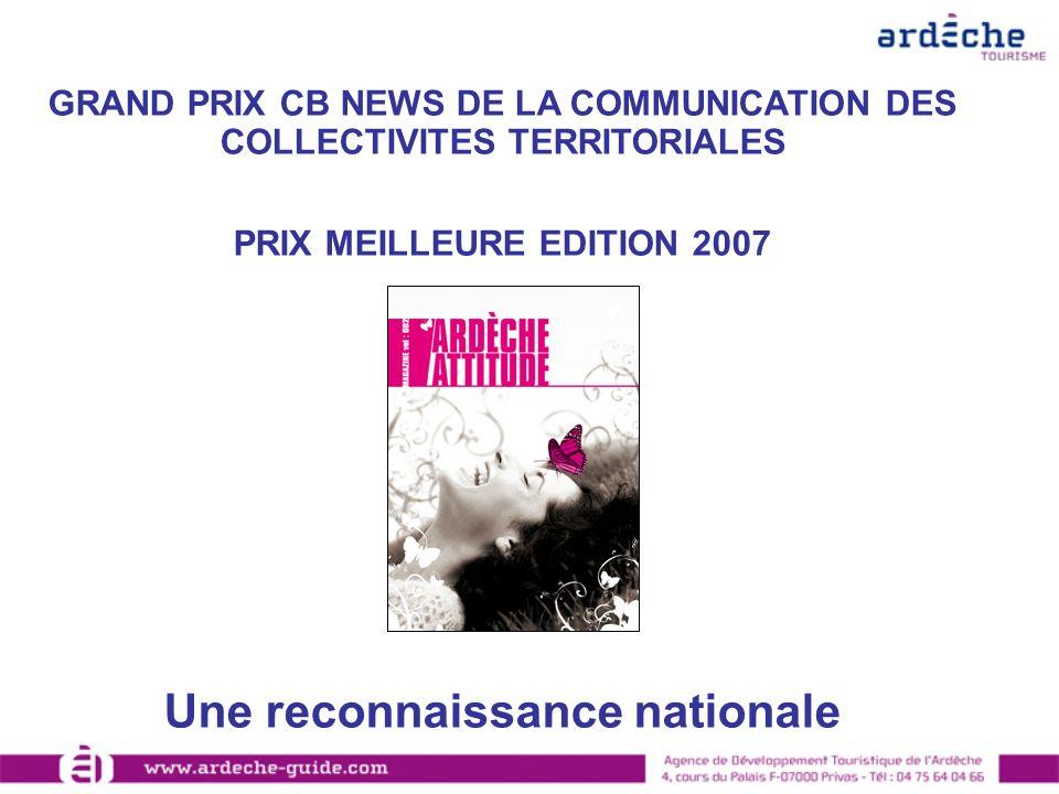 GRAND PRIX CB NEWS DE LA COMMUNICATION DES COLLECTIVITES TERRITORIALES PRIX MEILLEURE EDITION 2007 Une reconnaissance nationale