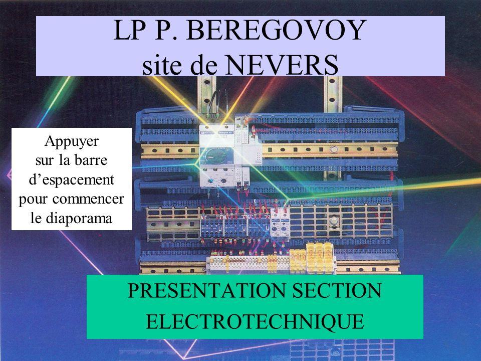LP P. BEREGOVOY site de NEVERS PRESENTATION SECTION ELECTROTECHNIQUE Appuyer sur la barre despacement pour commencer le diaporama