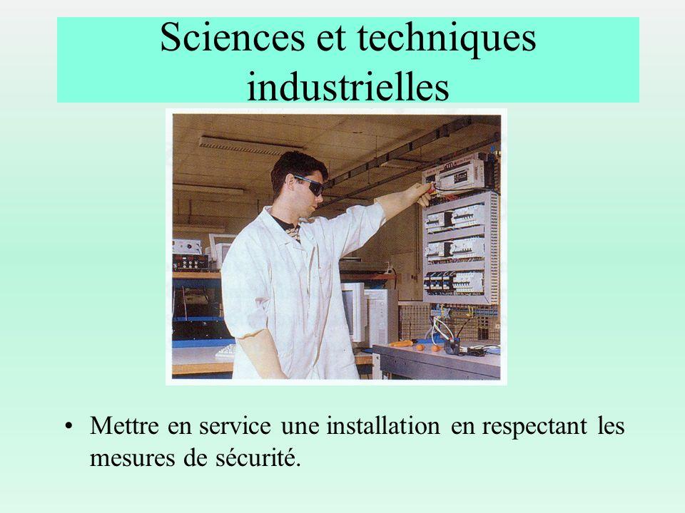 Mettre en service une installation en respectant les mesures de sécurité. Sciences et techniques industrielles