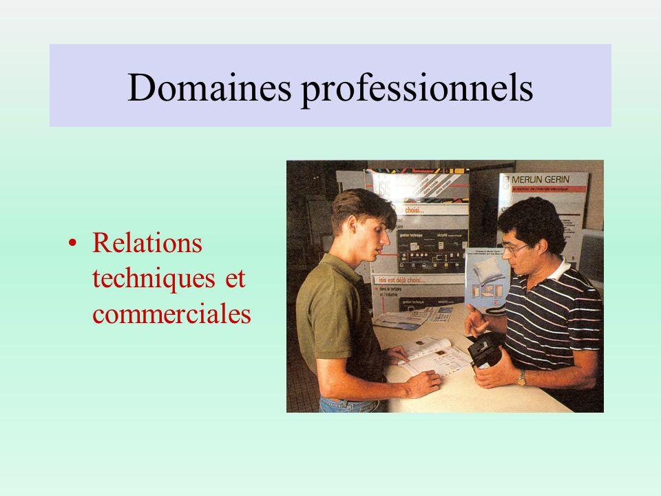 Domaines professionnels Relations techniques et commerciales