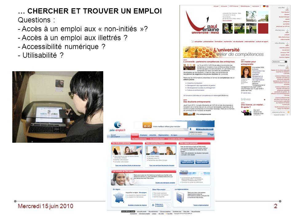 Mercredi 15 juin 2010CIUEN – Strasbourg, 14-16 juin 2010 2 … CHERCHER ET TROUVER UN EMPLOI Questions : - Accès à un emploi aux « non-initiés ».