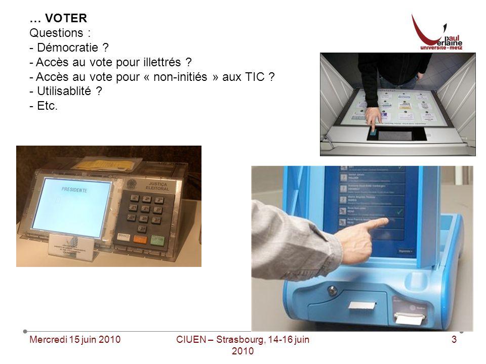 Mercredi 15 juin 2010CIUEN – Strasbourg, 14-16 juin 2010 3 … VOTER Questions : - Démocratie .