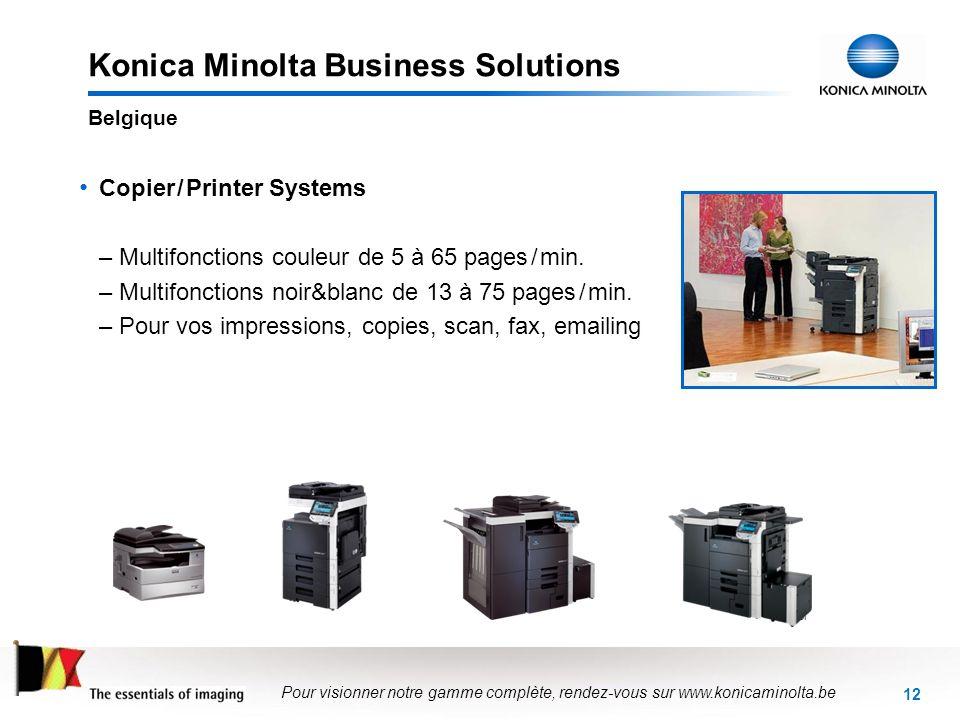 12 Konica Minolta Business Solutions Copier / Printer Systems –Multifonctions couleur de 5 à 65 pages / min. –Multifonctions noir&blanc de 13 à 75 pag