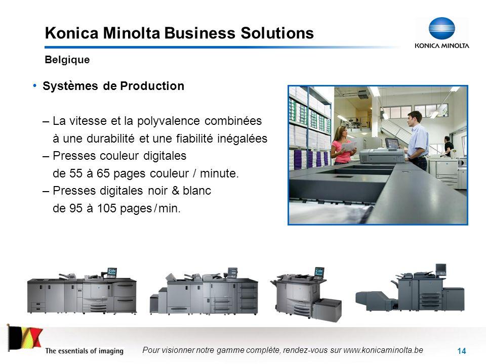 14 Konica Minolta Business Solutions Systèmes de Production –La vitesse et la polyvalence combinées à une durabilité et une fiabilité inégalées –Press