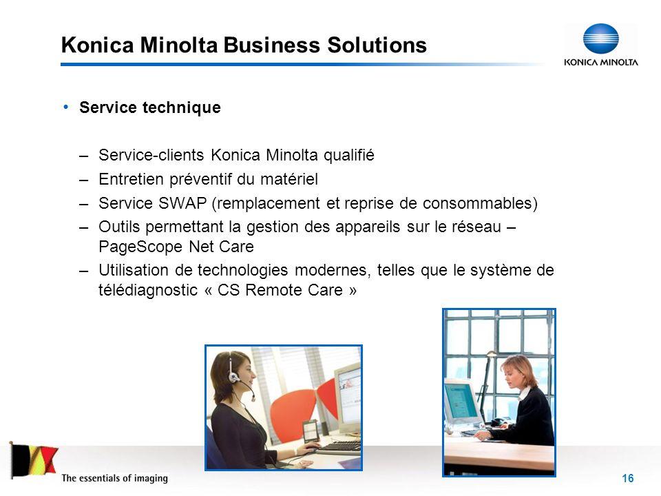 16 Konica Minolta Business Solutions Service technique –Service-clients Konica Minolta qualifié –Entretien préventif du matériel –Service SWAP (rempla