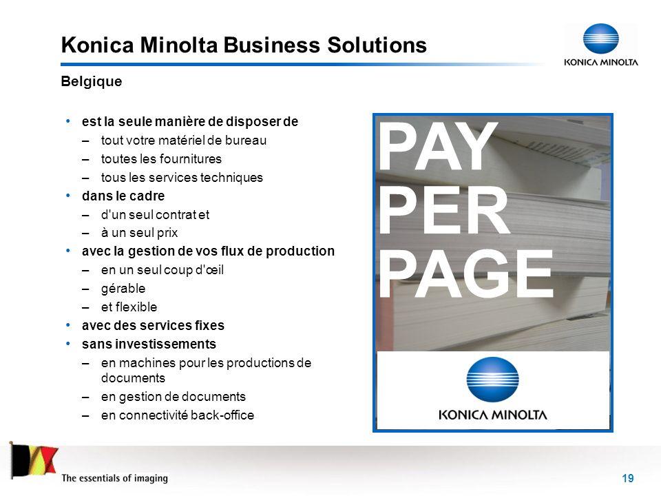19 Konica Minolta Business Solutions est la seule manière de disposer de –tout votre matériel de bureau –toutes les fournitures –tous les services tec