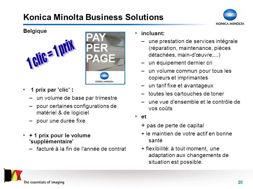 20 Konica Minolta Business Solutions 1 prix par 'clic' : –un volume de base par trimestre –pour certaines configurations de matériel & de logiciel –po