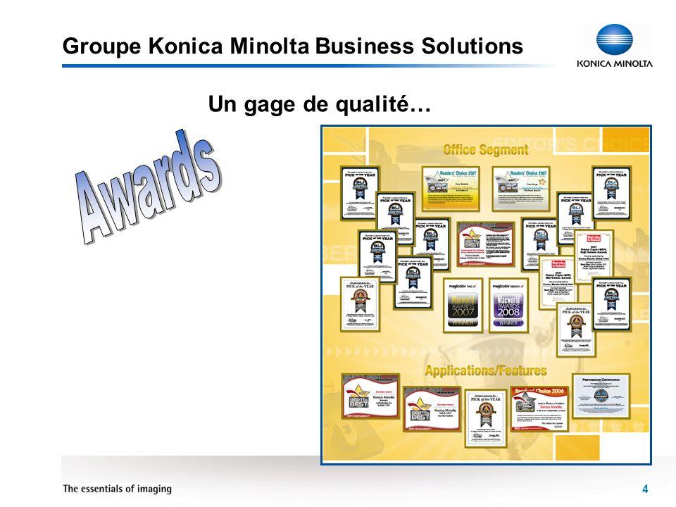 4 Groupe Konica Minolta Business Solutions Un gage de qualité…
