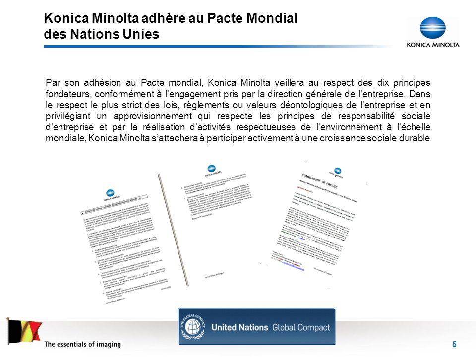 Konica Minolta adhère au Pacte Mondial des Nations Unies 5 Par son adhésion au Pacte mondial, Konica Minolta veillera au respect des dix principes fon