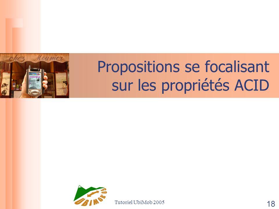 Tutoriel UbiMob 2005 18 Propositions se focalisant sur les propriétés ACID