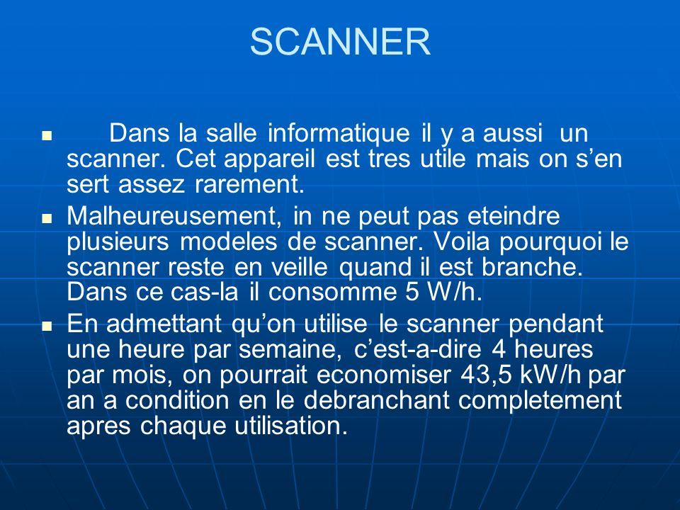 SCANNER Dans la salle informatique il y a aussi un scanner.