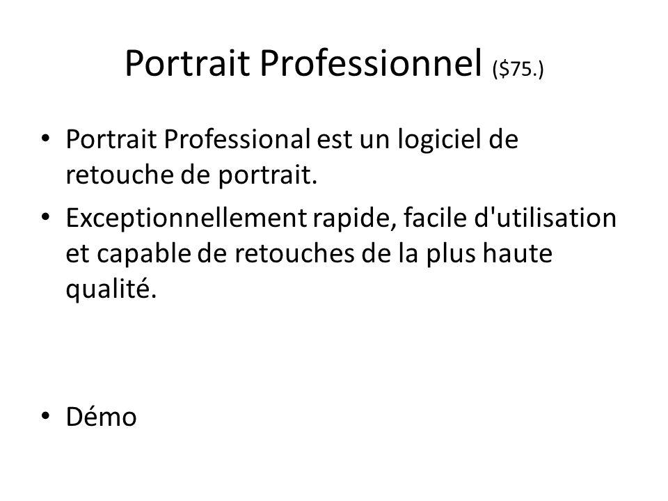Portrait Professionnel ($75.) Portrait Professional est un logiciel de retouche de portrait.