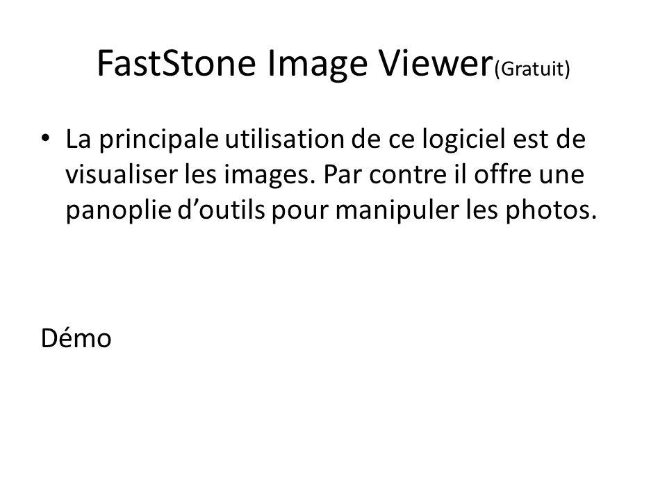 FastStone Image Viewer (Gratuit) La principale utilisation de ce logiciel est de visualiser les images.