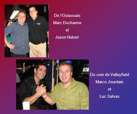De lOutaouais Marc Ducharme et Jason Hubert Du coin de Valleyfield Marco Jourdain et Luc Salvas