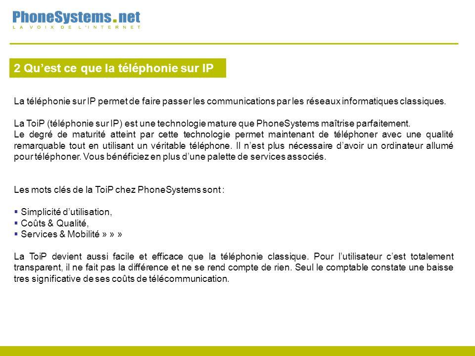 2 Quest ce que la téléphonie sur IP La téléphonie sur IP permet de faire passer les communications par les réseaux informatiques classiques.