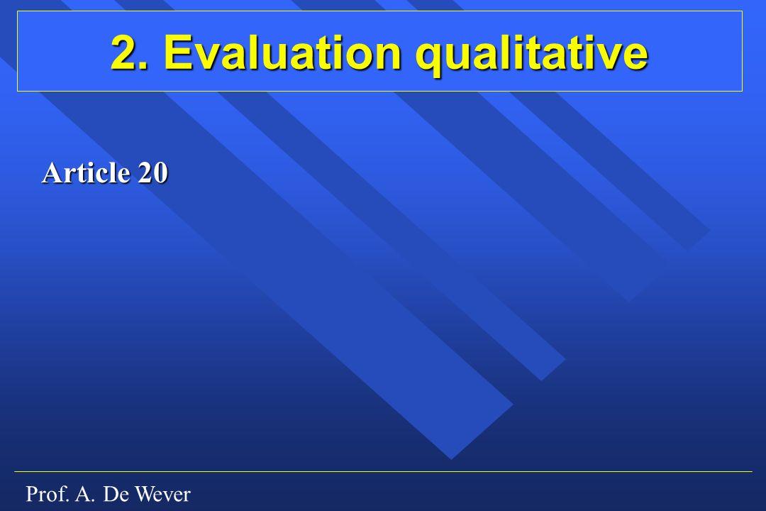 Prof. A. De Wever 2. Evaluation qualitative Article 20