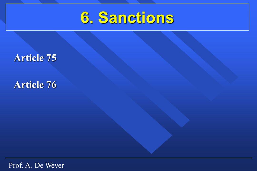 Prof. A. De Wever 6. Sanctions Article 75 Article 76