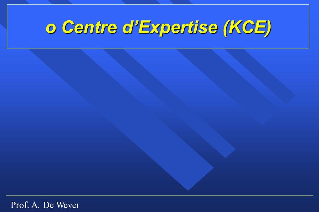 Prof. A. De Wever o Centre dExpertise (KCE)