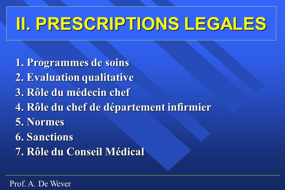 Prof.A. De Wever II. PRESCRIPTIONS LEGALES 1. Programmes de soins 2.