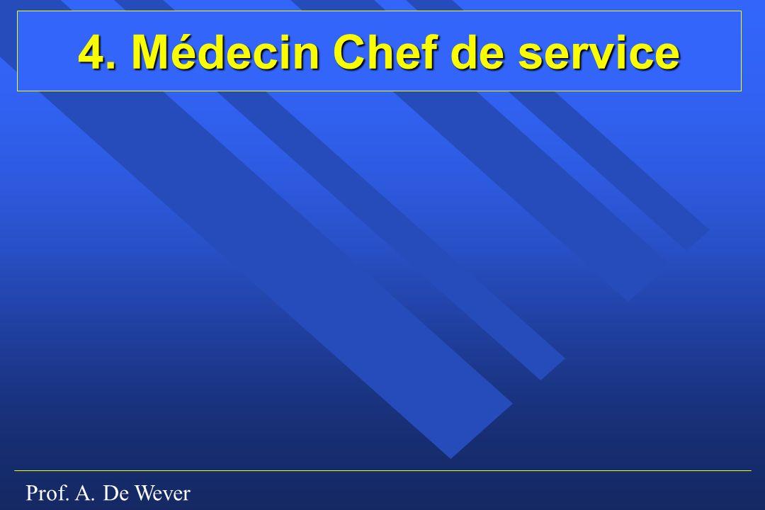 Prof. A. De Wever 4. Médecin Chef de service