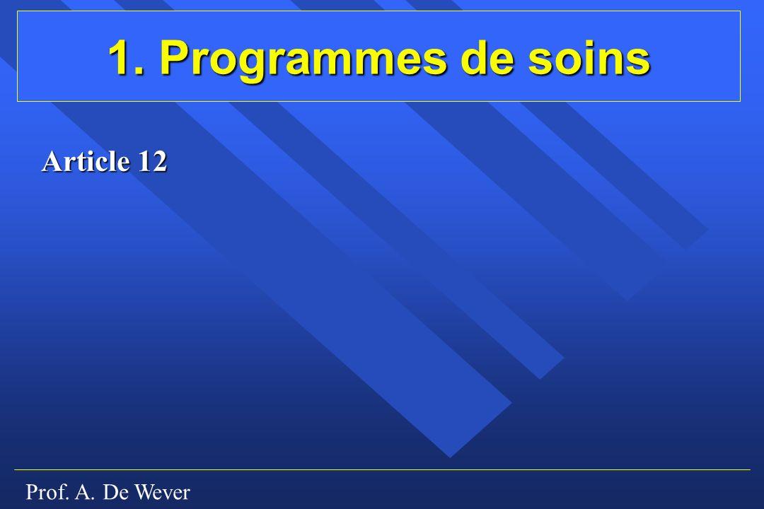 Prof. A. De Wever 1. Programmes de soins Article 12