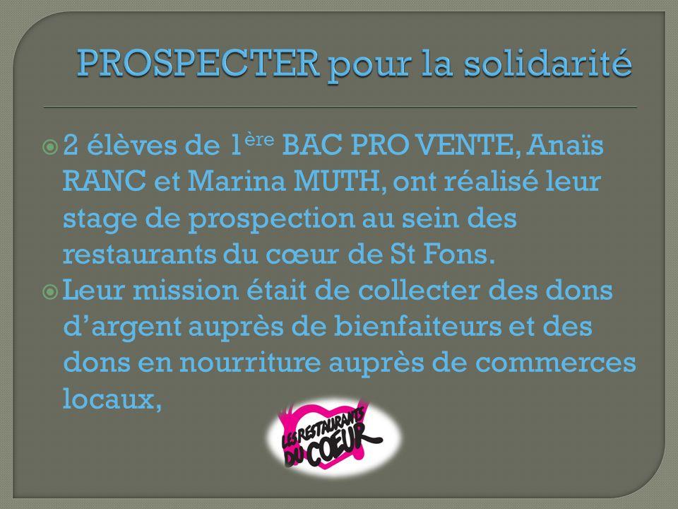 2 élèves de 1 ère BAC PRO VENTE, Anaïs RANC et Marina MUTH, ont réalisé leur stage de prospection au sein des restaurants du cœur de St Fons.