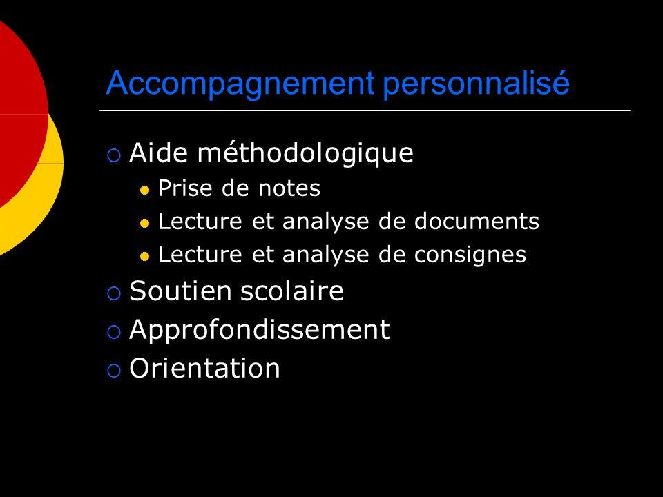 Accompagnement personnalisé Aide méthodologique Prise de notes Lecture et analyse de documents Lecture et analyse de consignes Soutien scolaire Approfondissement Orientation