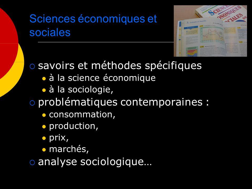 Sciences économiques et sociales savoirs et méthodes spécifiques à la science économique à la sociologie, problématiques contemporaines : consommation, production, prix, marchés, analyse sociologique…