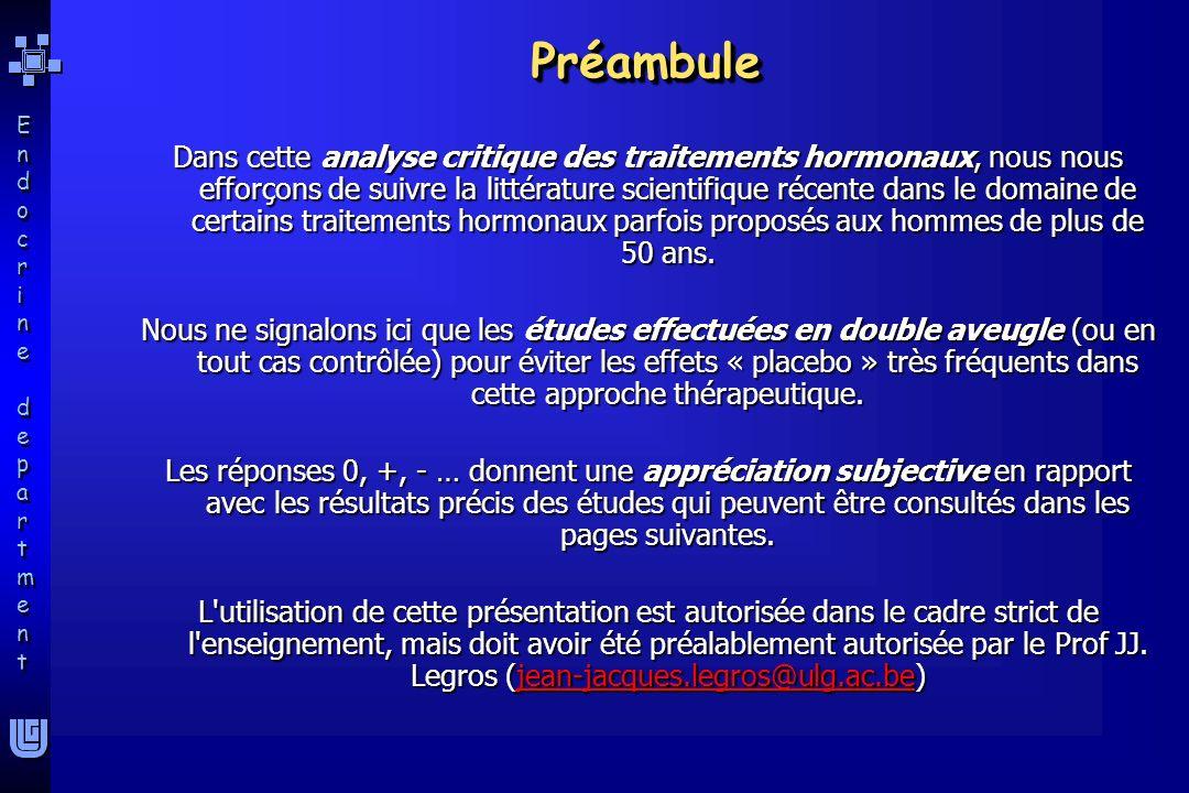 Endocrine departmentEndocrine department Endocrine departmentEndocrine department PréambulePréambule Dans cette analyse critique des traitements hormo
