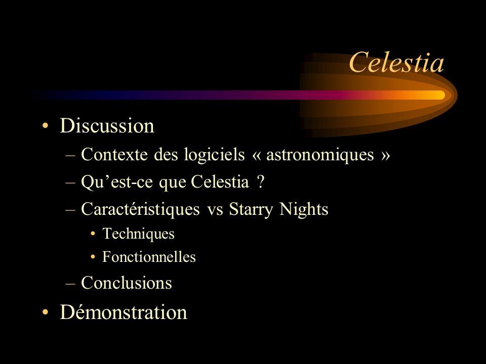 Contexte Logiciels astronomiques * * ref: www.seds.org Commerciaux & « shareware » Open Source & « freeware » Windows4918 MacIntosh143 Linux08 Exemple…Starry Nights 4.5 $ 35-150 US Celestia 1.3.1 $ 0