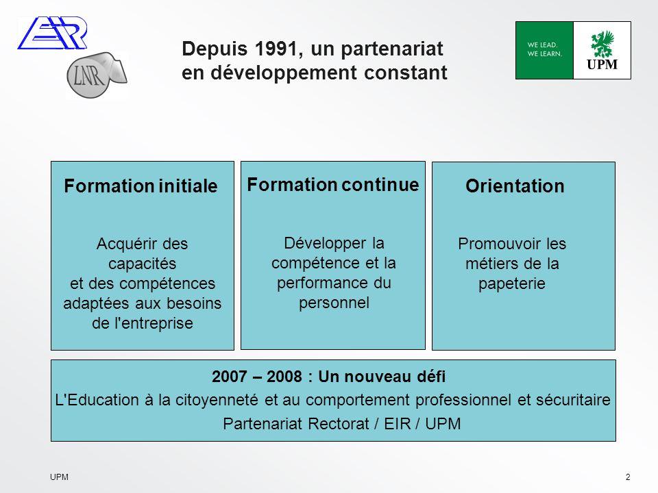 UPM13 Un partenariat précurseur entre : –le Rectorat, –l EIR et –UPM Chapelle Darblay La 1ère démarche expérimentale en France dans la filière Papiers/cartons