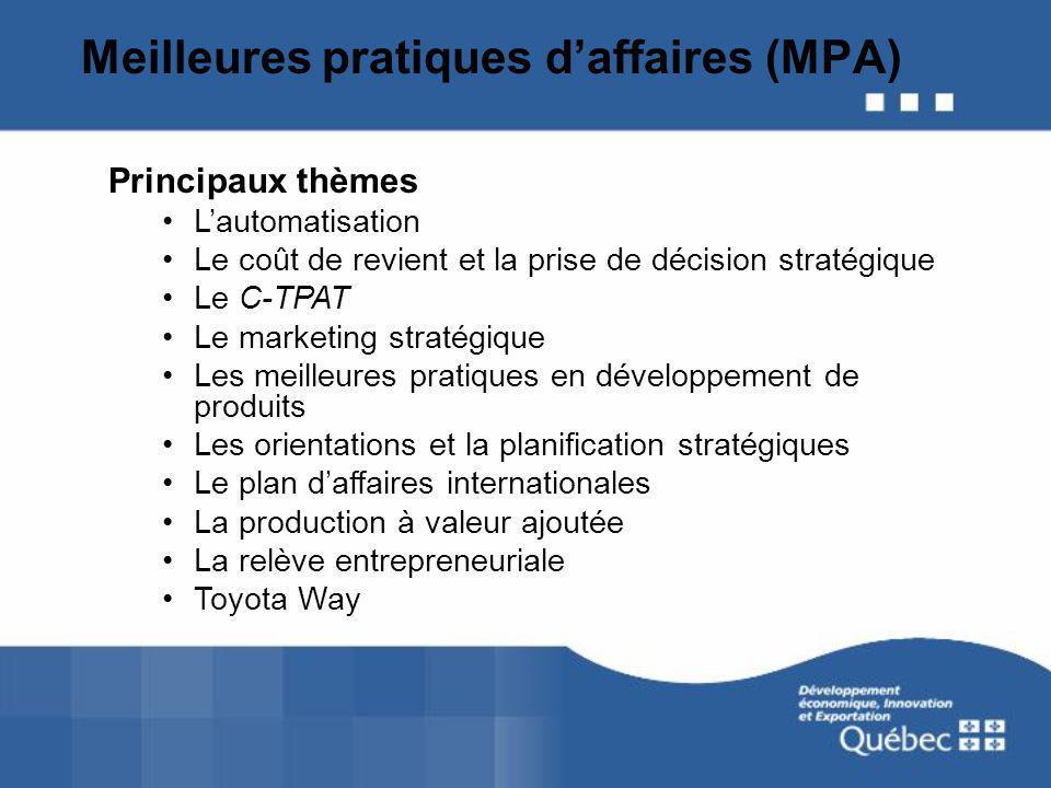 Meilleures pratiques daffaires (MPA) Principaux thèmes Lautomatisation Le coût de revient et la prise de décision stratégique Le C-TPAT Le marketing s