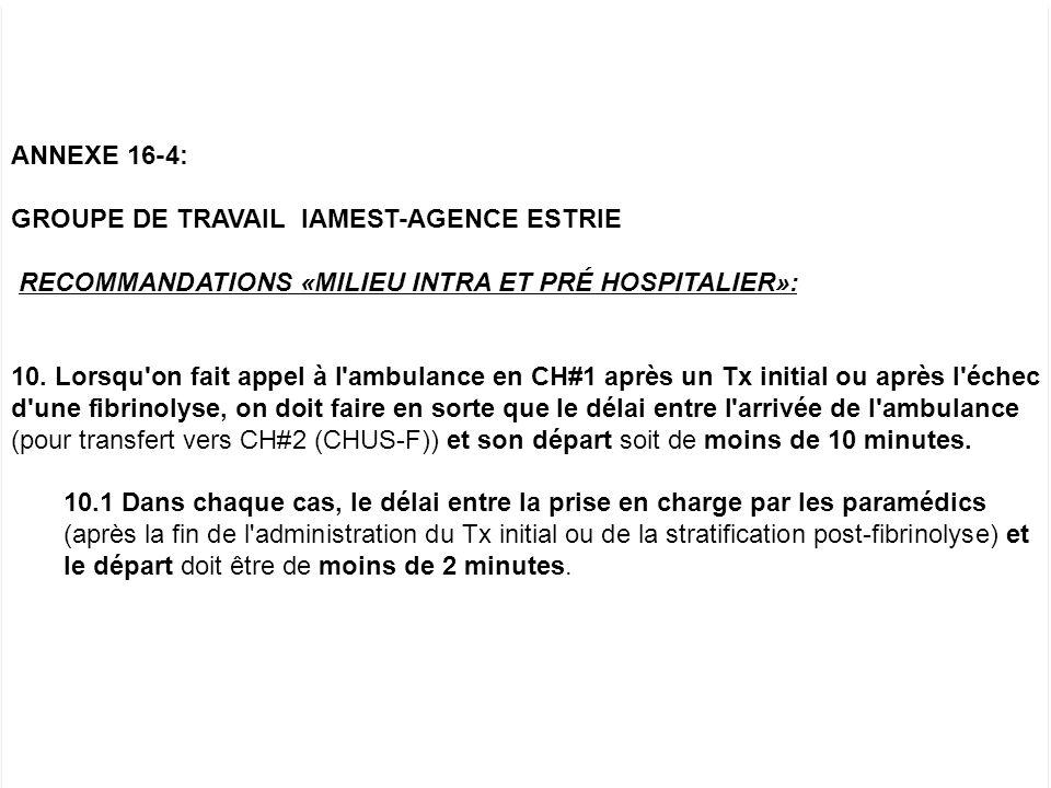 ANNEXE 16-4: GROUPE DE TRAVAIL IAMEST-AGENCE ESTRIE RECOMMANDATIONS «MILIEU INTRA ET PRÉ HOSPITALIER»: 10. Lorsqu'on fait appel à l'ambulance en CH#1