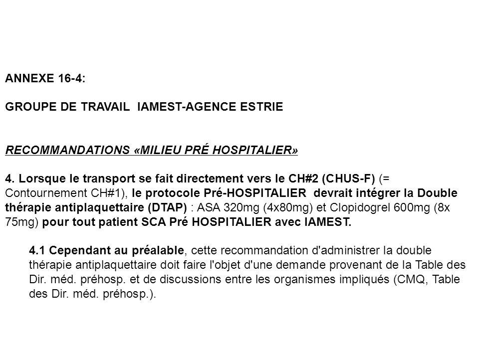 ANNEXE 16-4: GROUPE DE TRAVAIL IAMEST-AGENCE ESTRIE RECOMMANDATIONS «MILIEU PRÉ HOSPITALIER» 4. Lorsque le transport se fait directement vers le CH#2