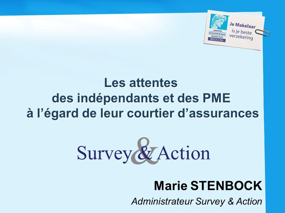 1 & Survey & Action Marie STENBOCK Administrateur Survey & Action Les attentes des indépendants et des PME à légard de leur courtier dassurances