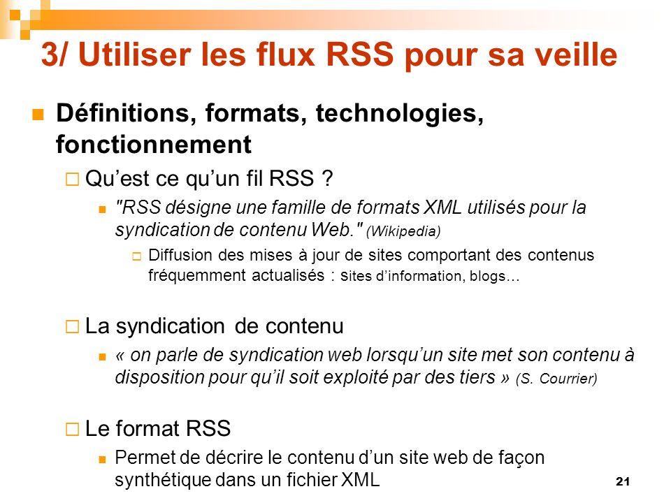 3/ Utiliser les flux RSS pour sa veille Définitions, formats, technologies, fonctionnement Quest ce quun fil RSS ?