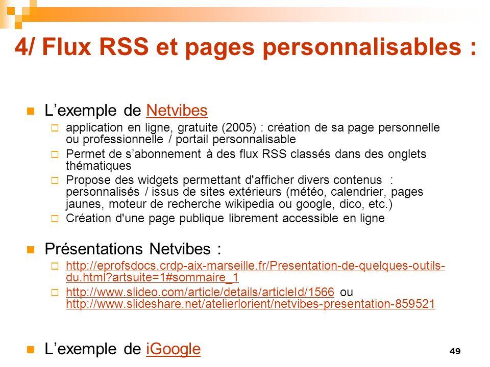 4/ Flux RSS et pages personnalisables : Lexemple de NetvibesNetvibes application en ligne, gratuite (2005) : création de sa page personnelle ou profes
