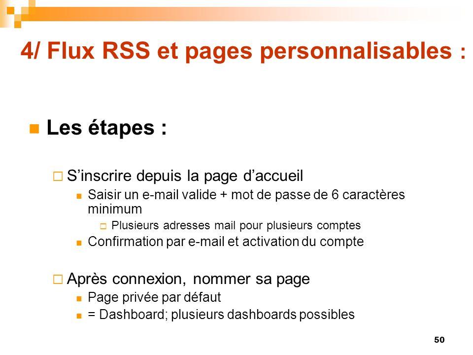 4/ Flux RSS et pages personnalisables : Les étapes : Sinscrire depuis la page daccueil Saisir un e-mail valide + mot de passe de 6 caractères minimum