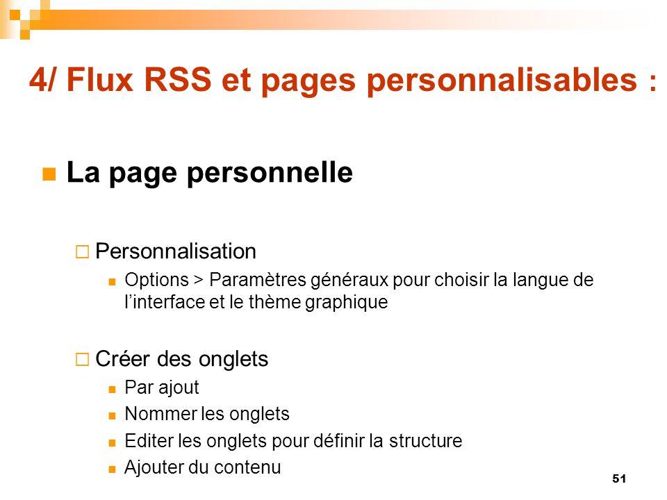 4/ Flux RSS et pages personnalisables : La page personnelle Personnalisation Options > Paramètres généraux pour choisir la langue de linterface et le