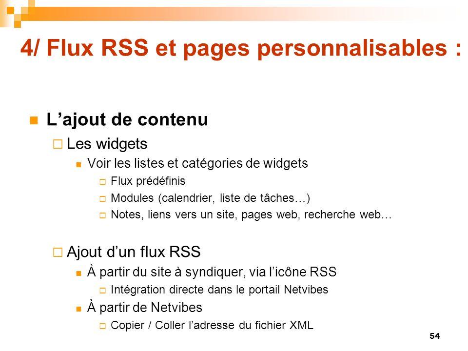 4/ Flux RSS et pages personnalisables : Lajout de contenu Les widgets Voir les listes et catégories de widgets Flux prédéfinis Modules (calendrier, li